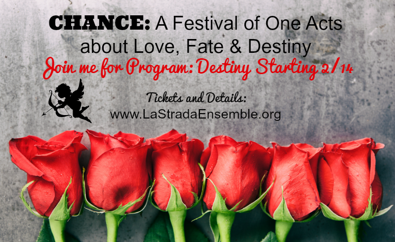 CHANCE: A Festival of One Acts about Love, Fate & Destiny